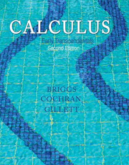 Calculus By Briggs, William L./ Cochran, Lyle/ Gillett, Bernard