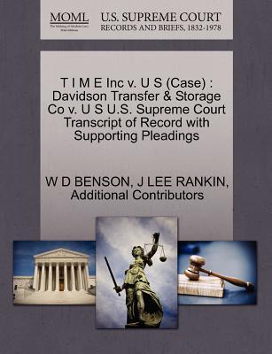 Gale Ecco, U.S. Supreme Court Records T I M E Inc V. U S (Case): Davidson Transfer & Storage Co V. U S U.S. Supreme Court Transcript of Record with Supporting Pleadin at Sears.com
